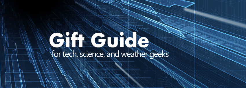 61 Gift Ideas for Science, Technology, and Weather Geeks